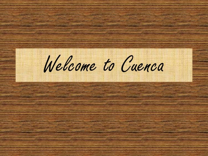 Welcome to Cuenca