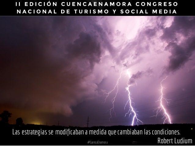 Las estrategias se modificabana medida quecambiaban las condiciones. Robert Ludium#CuencaEnamora 18