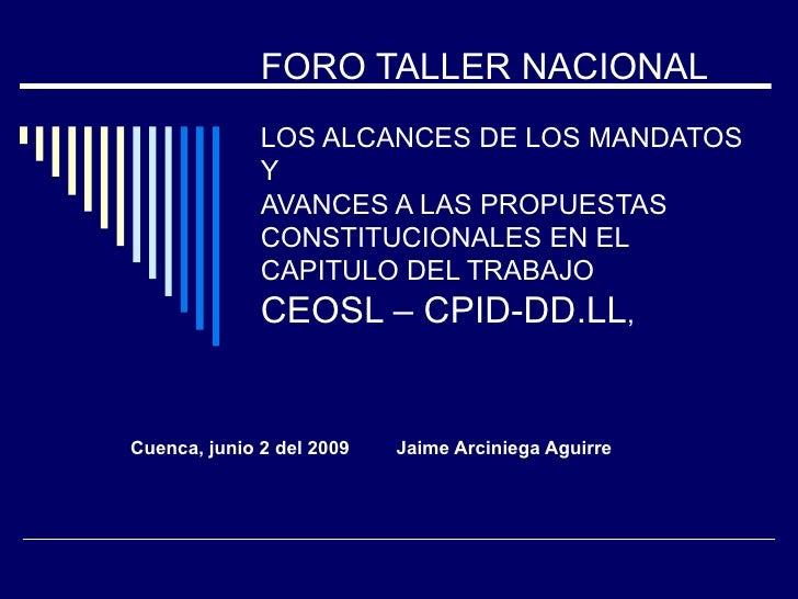 FORO TALLER NACIONAL   LOS ALCANCES DE LOS MANDATOS Y AVANCES A LAS PROPUESTAS CONSTITUCIONALES EN EL CAPITULO DEL TRABAJO...