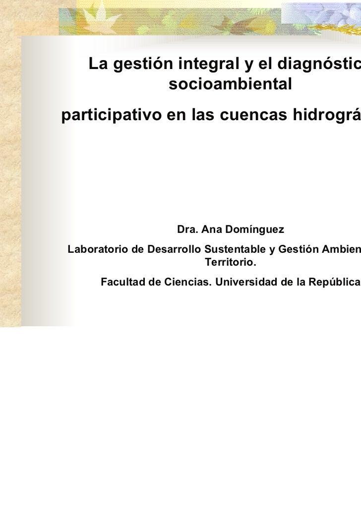 La gestión integral y el diagnóstico             socioambientalparticipativo en las cuencas hidrográficas                 ...