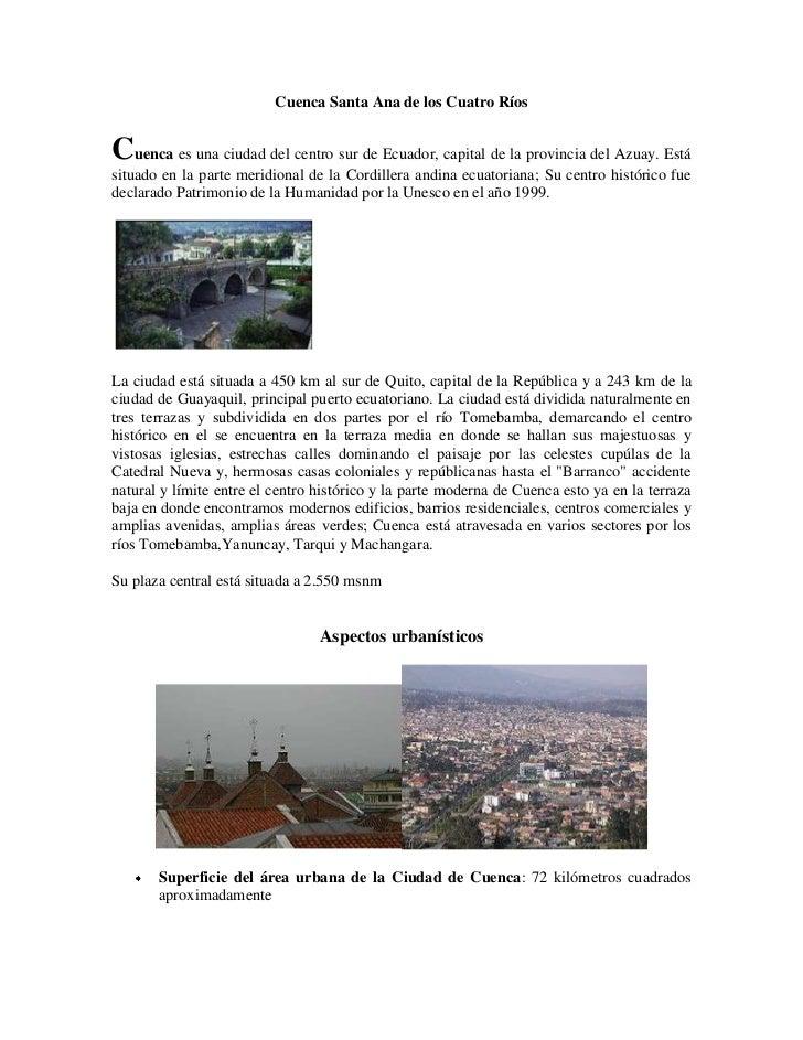 Cuenca Santa Ana de los Cuatro Ríos<br />Cuenca es una ciudad del centro sur de Ecuador, capital de la provincia del Azuay...