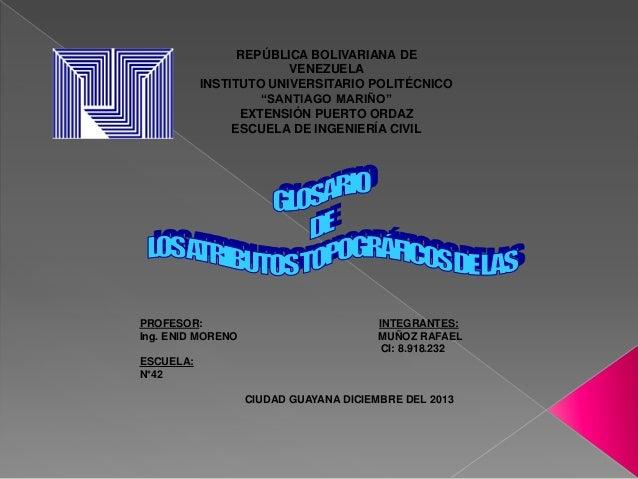 """REPÚBLICA BOLIVARIANA DE VENEZUELA INSTITUTO UNIVERSITARIO POLITÉCNICO """"SANTIAGO MARIÑO"""" EXTENSIÓN PUERTO ORDAZ ESCUELA DE..."""