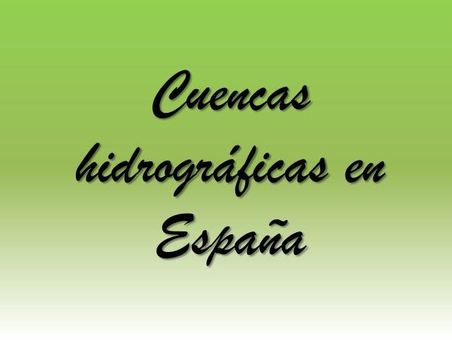 Cuencashidrográficas en    España