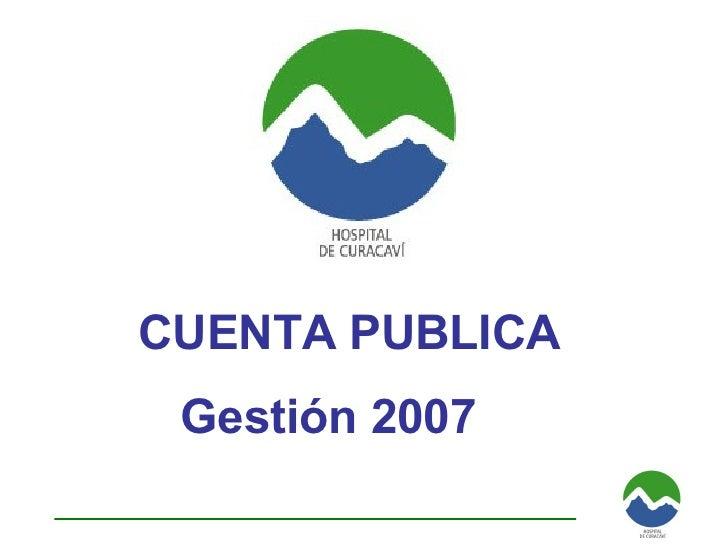 CUENTA PUBLICA Gestión 2007