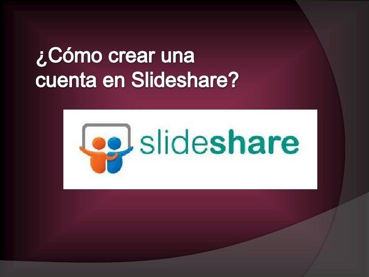 1er Paso.Vamos a la página www.slideshare.net y luego   Hacer   clic en Signup