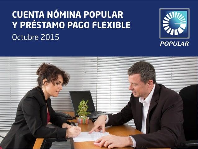 Cuenta Nómina Popular y préstamo Pago Flexible