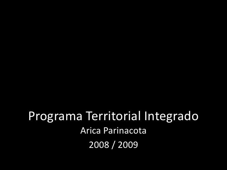 Programa Territorial Integrado<br />Arica Parinacota<br />2008 / 2009<br />