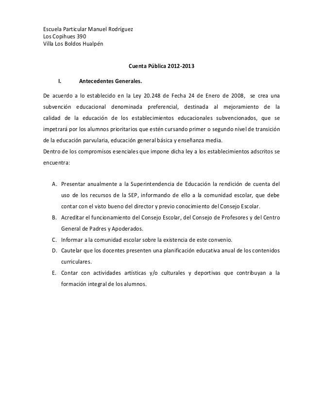 Escuela Particular Manuel Rodríguez Los Copihues 390 Villa Los Boldos Hualpén Cuenta Pública 2012-2013 I. Antecedentes Gen...