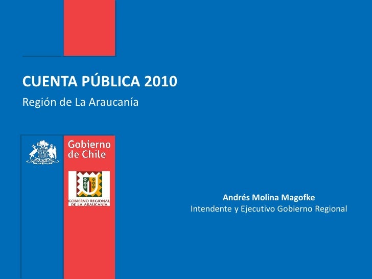 CUENTA PÚBLICA 2010 Región de La Araucanía                                      Andrés Molina Magofke                     ...