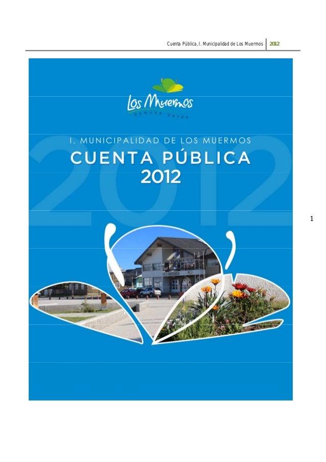 Cuenta Pública, I. Municipalidad de Los Muermos 20121