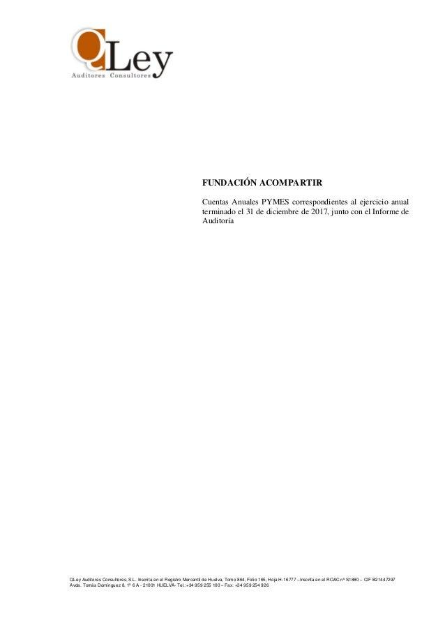 QLey Auditores Consultores, S.L. Inscrita en el Registro Mercantil de Huelva, Tomo 864, Folio 165, Hoja H-16777 –Inscrita ...