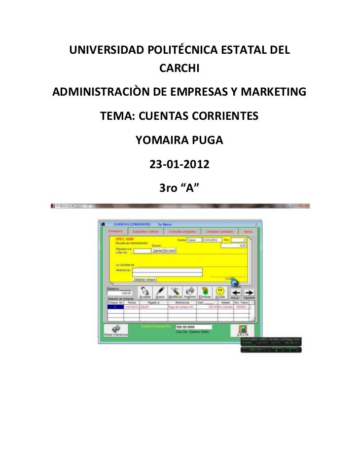 UNIVERSIDAD POLITÉCNICA ESTATAL DEL                CARCHIADMINISTRACIÒN DE EMPRESAS Y MARKETING       TEMA: CUENTAS CORRIE...
