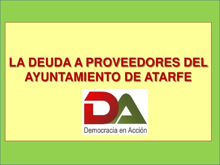 LA DEUDA A PROVEEDORES DEL  AYUNTAMIENTO DE ATARFE