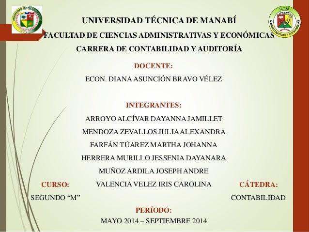 UNIVERSIDAD TÉCNICA DE MANABÍ FACULTAD DE CIENCIAS ADMINISTRATIVAS Y ECONÓMICAS CARRERA DE CONTABILIDAD Y AUDITORÍA DOCENT...