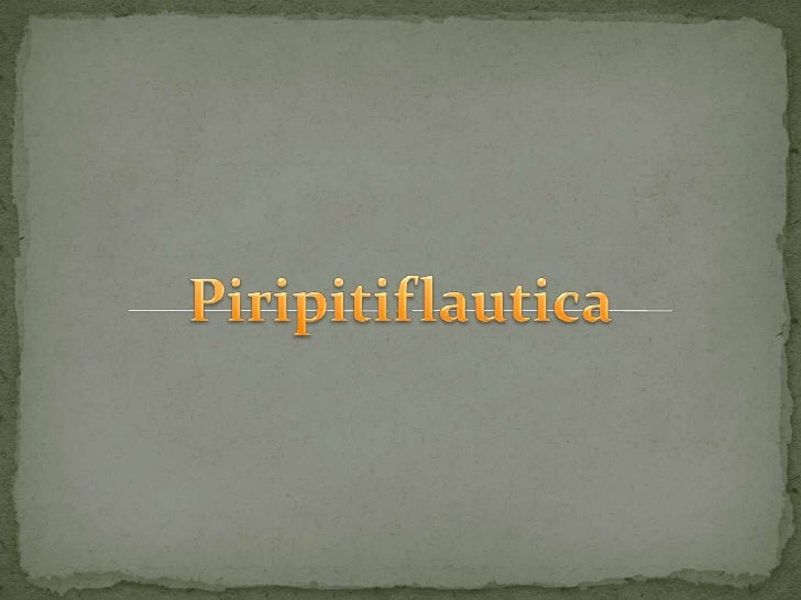 Piripitiflautica<br />