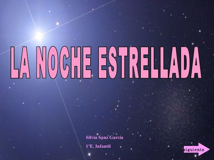 LA NOCHE ESTRELLADA Silvia Sanz García 1ºE. Infantil siguiente