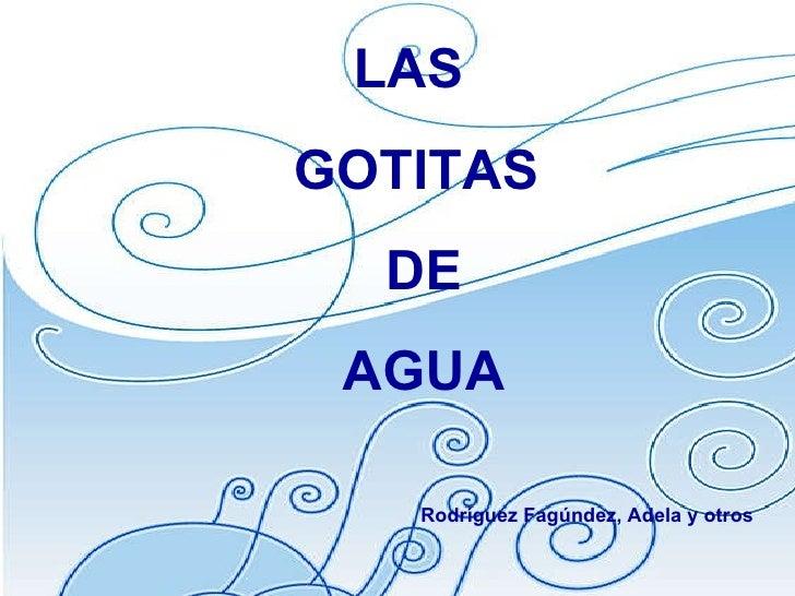 LAS  GOTITAS DE AGUA Rodríguez Fagúndez, Adela y otros