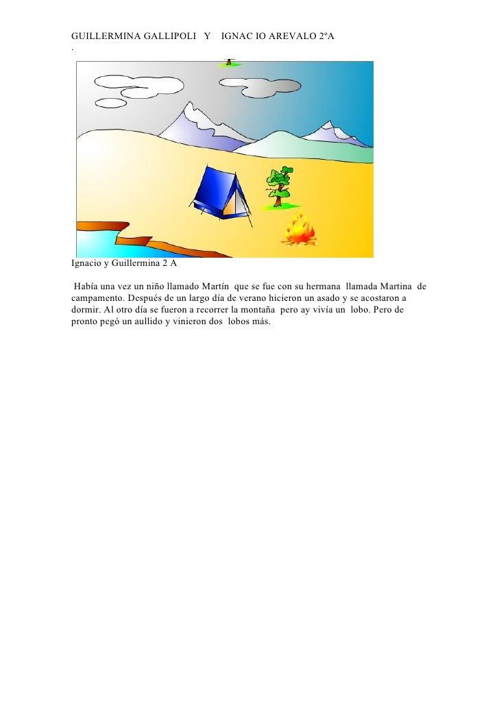 GUILLERMINA GALLIPOLI Y           IGNAC IO AREVALO 2ºA .     Ignacio y Guillermina 2 A   Había una vez un niño llamado Mar...