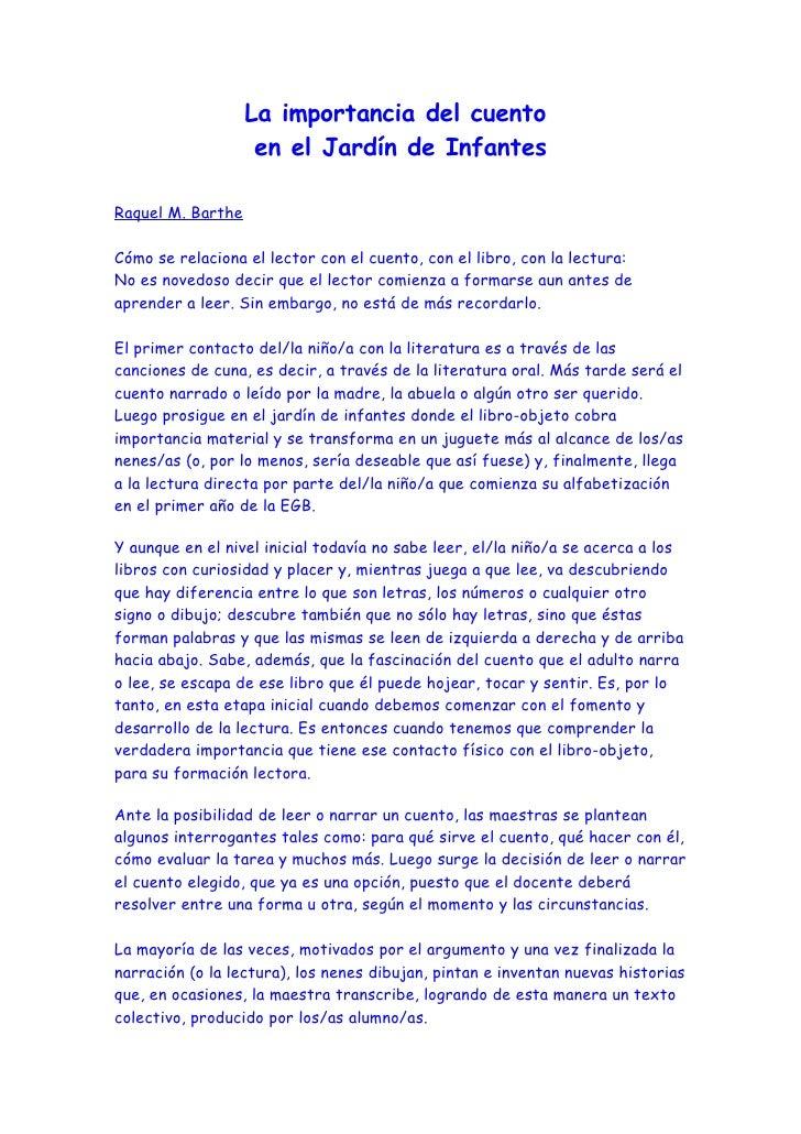 La importancia del cuento                     en el Jardín de Infantes  Raquel M. Barthe  Cómo se relaciona el lector con ...