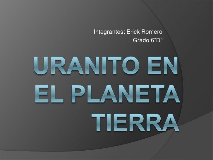 """Integrantes: Erick Romero               Grado:6""""D"""""""