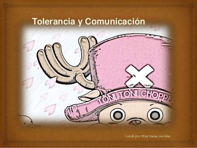 Tolerancia y Comunicación