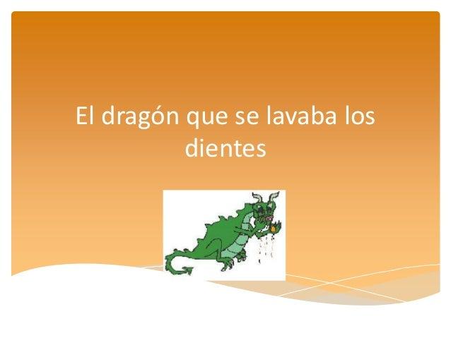 El dragón que se lavaba los dientes