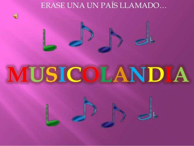 MUSICOLANDIA ERASE UNA UN PAÍS LLAMADO…
