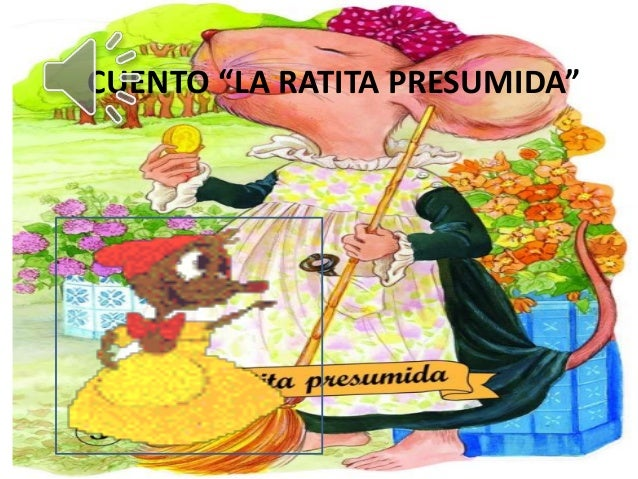 "CUENTO ""LA RATITA PRESUMIDA"""