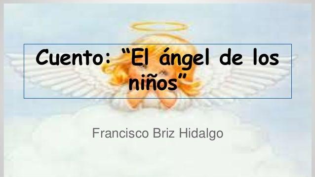 """Cuento: """"El ángel de los niños"""" Francisco Briz Hidalgo"""
