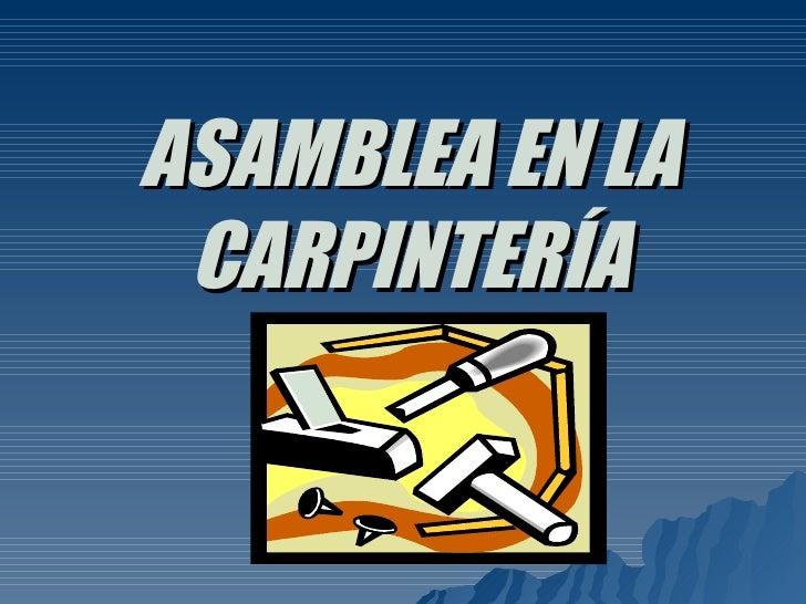 ASAMBLEA EN LA CARPINTERÍA