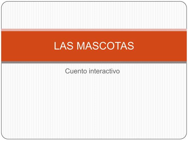 LAS MASCOTAS Cuento interactivo