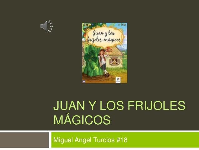 JUAN Y LOS FRIJOLES  MÁGICOS  Miguel Angel Turcios #18