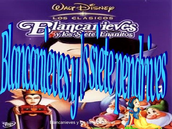 Blancanieves y los siete pendrives Blancanieves y los siete pendrives
