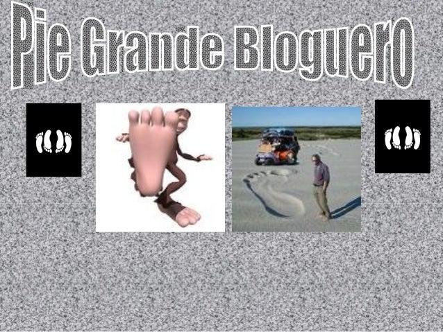 En el bosque Google Reader vivía Pie Grande Bloguero que se la pasaba de un LADO para otro haciendo e inventando blogs. UN...