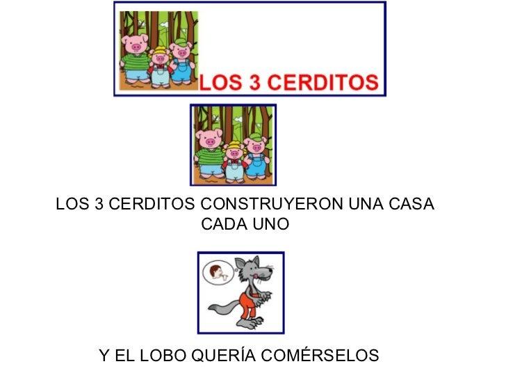 LOS 3 CERDITOS CONSTRUYERON UNA CASA CADA UNO Y EL LOBO QUERÍA COMÉRSELOS