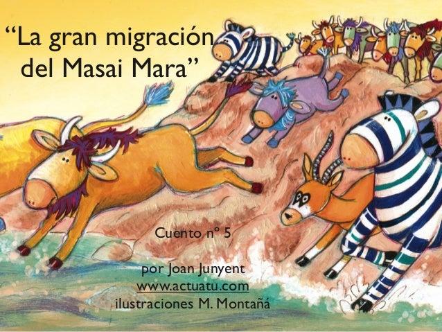 """""""La gran migración del Masai Mara"""" Cuento nº 5 por Joan Junyent www.actuatu.com ilustraciones M. Montañá"""