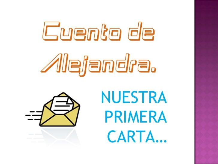 Cuento de Alejandra. NUESTRA PRIMERA CARTA…
