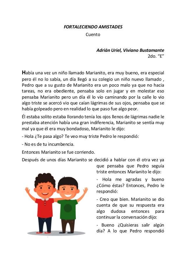 """FORTALECIENDO AMISTADES Cuento Adrián Uriel, Viviano Bustamante 2do. """"E"""" Había una vez un niño llamado Marianito, era muy ..."""