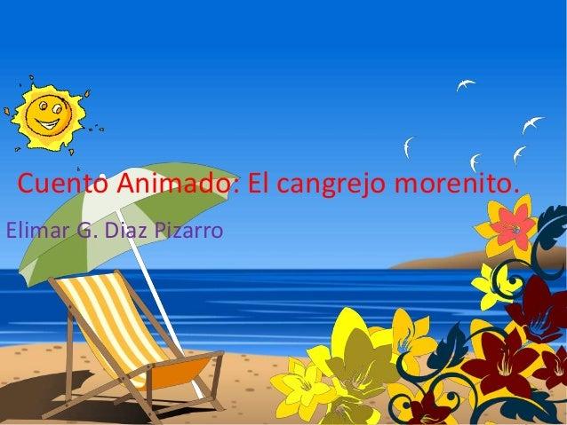 Cuento Animado: El cangrejo morenito.Elimar G. Diaz Pizarro