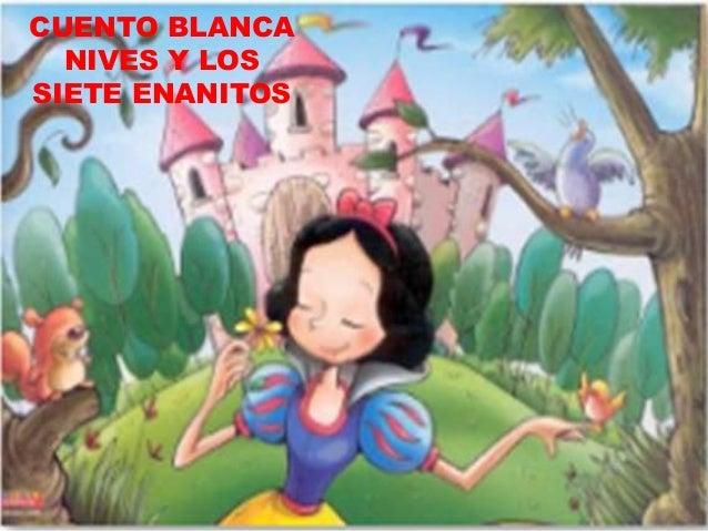 CUENTO BLANCA NIVES Y LOS SIETE ENANITOS