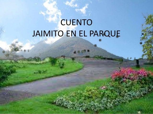 CUENTO JAIMITO EN EL PARQUE