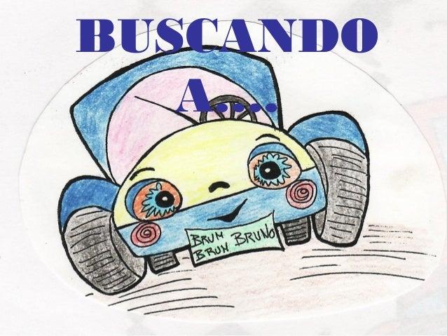 BUSCANDO  A….