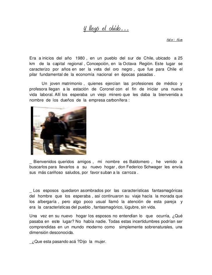 Y  llegó  el  olvido…<br />Autor :  Aivan<br />Era  a inicios  del  año   1980 ,  en  un  pueblo  del  sur  de  Chile, ubi...