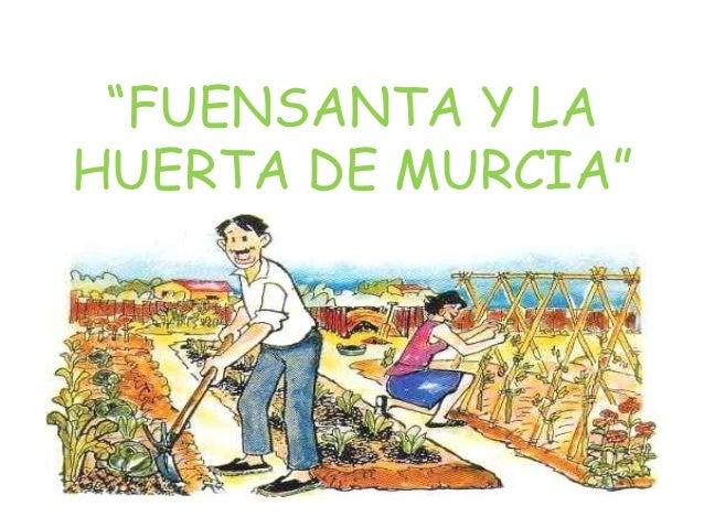 """""""FUENSANTA Y LA HUERTA DE MURCIA"""""""