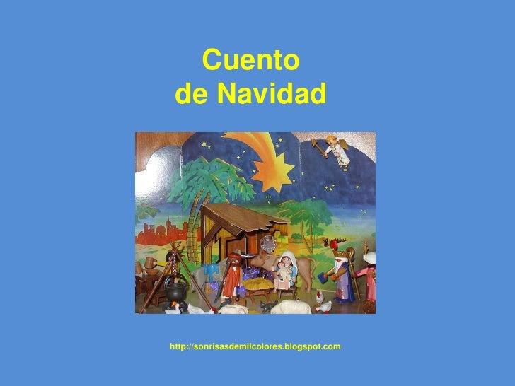 Cuento<br />de Navidad<br />http://sonrisasdemilcolores.blogspot.com<br />