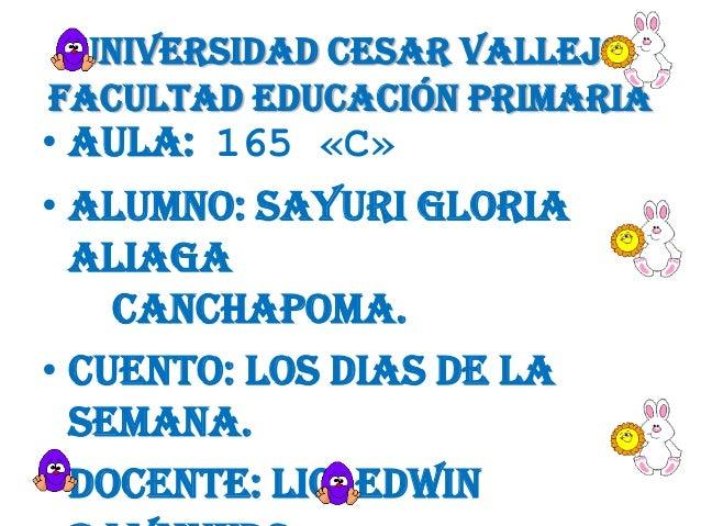 UNIVERSIDAD CESAR VALLEJO FACULTAD EDUCACIÓN PRIMARIA  • AULA: 165 «C» • ALUMNO: SAYURI GLORIA ALIAGA CANCHAPOMA. • CUENTO...