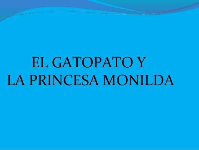 EL GATOPATO Y LA PRINCESA MONILDA