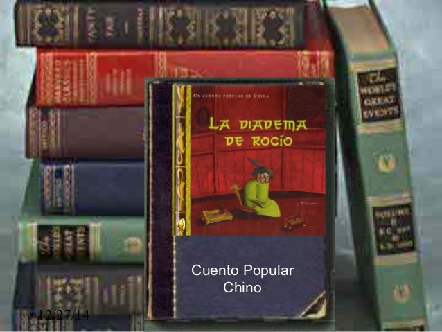 12/27/14 . Cuento Popular Chino