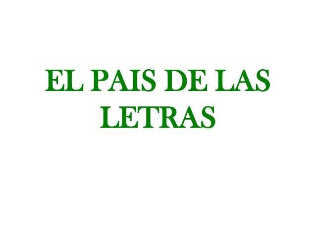 EL PAIS DE LAS    LETRAS
