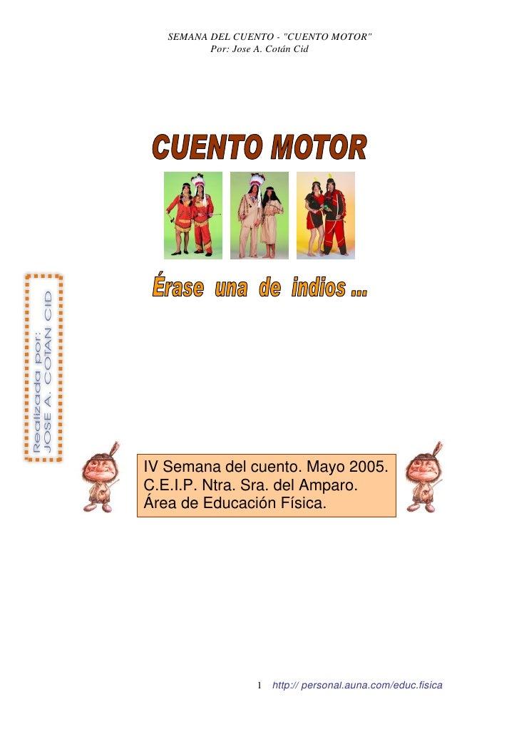 """SEMANA DEL CUENTO - """"CUENTO MOTOR""""           Por: Jose A. Cotán Cid     IV Semana del cuento. Mayo 2005. C.E.I.P. Ntra. Sr..."""